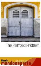 Portada de THE RAILROAD PROBLEM