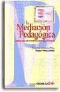 Portada de LA MEDIACION PEDAGOGICA: APUNTES PARA UNA EDUCACION A DISTANCIA ALTERNATIVA