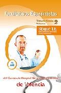 Portada de FACULTATIVOS ESPECIALISTAS DEL CONSORCIO HOSPITAL GENERAL UNIVERSITARIO DE VALENCIA: TEMARIO COMUN VOLUMEN II BLOQUE 1 B. CONOCIMIENTOS GENERALES: SISTEMAS DE INFORMACION