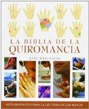 Portada de LA BIBLIA DE LA QUIROMANCIA: GUIA DEFINITIVA PARA LA LECTURA DE LAS MANOS