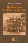 Portada de MANTENER LEJOS DEL ALCANCE DE LOS NIÑOS