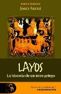 Portada de LAYOS, LA HISTORIA DE UN MITO GRIEGO