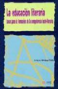 Portada de LA EDUCACION LITERARIA: BASES PARA LA FORMACION DE LA COMPETENCIALECTO-LITERARIA
