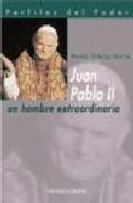 Portada de JUAN PABLO II: UN HOMBRE EXTRAORDINARIO