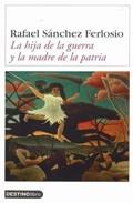 Portada de LA HIJA DE LA GUERRA Y LA MADRE DE LA PATRIA