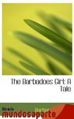 Portada de THE BARBADOES GIRL: A TALE