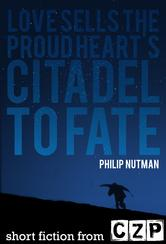 Portada de LOVE SELLS THE PROUD HEART'S CITADEL TO FATE