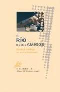 Portada de EL RIO DE LOS AMIGOS: ESCRITURA Y DIALOGO EN TORNO A GAMONEDA