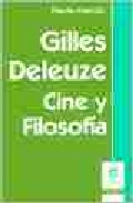 Portada de GUILLES DELEUZE: CINE Y FILOSOFIA