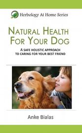 Portada de NATURAL HEALTH FOR YOUR DOG: A SAFE, HOLISTIC APPROACH TO CARING FOR YOUR BEST FRIEND