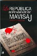 Portada de LA REPUBLICA DEPENDIENTE DE MAVISAJ