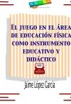 Portada de EL JUEGO EN EL ÁREA DE EDUCACIÓN FÍSICA COMO INSTRUMENTO EDUCATIVO Y DIDÁCTICO