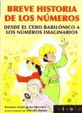 Portada de BREVE HISTORIA DE LOS NUMEROS: DESDE EL CERO BABILONICO A LOS NUMEROS IMAGINARIOS