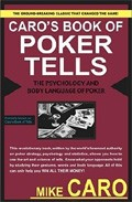 Portada de CARO S BOOK OF TELLS, THE BODY LANGUAGE AND PSYCHOLOGY OF POKER