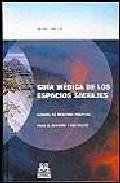 Portada de GUIA MEDICA DE LOS ESPACIOS SALVAJES: MANUAL DE MEDICINA PRACTICAPARA EL DEPORTE Y LOS VIAJES