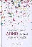 Portada de ADHD / HOE HAAL JE HET UIT JE HOOFD? / DRUK 1