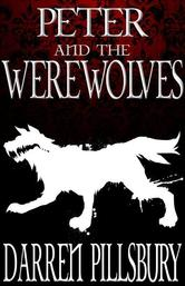 Portada de PETER AND THE WEREWOLVES (VOLUME TWO)
