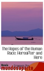 Portada de THE HOPES OF THE HUMAN RACE: HEREAFTER AND HERE