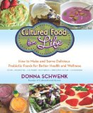 Portada de CULTURED FOOD FOR LIFE: HOW TO MAKE AND SERVE DELICIOUS PROBIOTIC FOODS FOR BETTER HEALTH AND WELLNESS