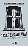 Portada de CASAS ENCANTADAS: CUANDO EL MISTERIO COBRA FORMA