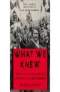 Portada de WHAT WE KNEW: TERROR, MASS MURDER AND EVERYDAY LIFE IN NAZI GERMANY