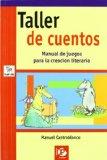 Portada de TALLER DE CUENTOS: MANUAL DE JUEGOS PARA LA CREACION LITERARIA