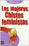 Portada de RÍETE CON... LOS MEJORES CHISTES FEMENISTAS: HISTORIAS QUE LE HARÁN REÍR Y PASAR UN BUEN RATO (RIETE CON (ROBIN BOOK))