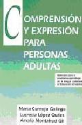 Portada de COMPRENSION Y EXPRESION PARA PERSONAS ADULTAS