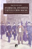 Portada de ANARQUIA, DINAMITA Y REVOLUCION SOCIAL: VIOLENCIA Y REPRESION EN LA ESPAÑA DE ENTRE SIGLOS