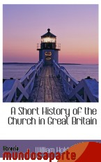 Portada de A SHORT HISTORY OF THE CHURCH IN GREAT BRITAIN