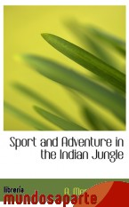 Portada de SPORT AND ADVENTURE IN THE INDIAN JUNGLE