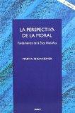 Portada de LA PERSPECTIVA DE LA MORAL: FUNDAMENTOS DE LA ETICA FILOSOFICA