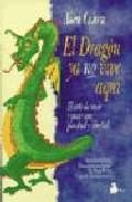 Portada de EL DRAGON YA NO VIVE AQUI: EL ARTE DE VIVIR Y AMAR CON PLENITUD Y