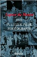 Portada de CAPTURE THE MOMENT: THE PULITZER PRIZE PHOTOGRAPHS