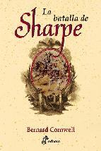 Portada de LA BATALLA DE SHARPE (XIX ENTREGA DE LA SERIE DE RICHARD SHARPE)
