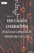 Portada de EDUCACION INTERACTIVA: ENSEÑANZA Y APRENDIZAJE VIRTUAL Y PRESENCIAL