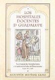 Portada de LOS HOSPITALES DOCENTES DE GUADALUPE: LA RESPUESTA HOSPITALARIA ALA EPIDEMIA DE BUBAS DEL RENACIMIENTO