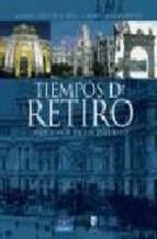Portada de TIEMPOS DE RETIRO: AYER Y HOY DE UN DISTRITO