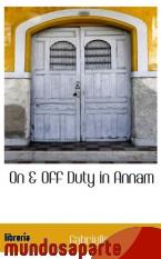 Portada de ON & OFF DUTY IN ANNAM