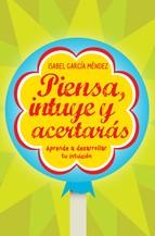 Portada de PIENSA, INTUYE Y ACERTARÁS