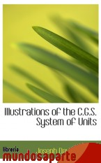 Portada de ILLUSTRATIONS OF THE C.G.S. SYSTEM OF UNITS