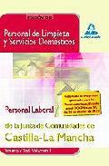 Portada de PERSONAL DE LIMPIEZA Y SERVICIOS DOMESTICOS.PERSONAL LABORAL DE LA JUNTA DE COMUNIDADES DE CASTILLA-LA MANCHA. TEMARIO Y TEST. VOLUMEN I