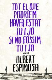Portada de TOT EL QUE PODRIEM HAVER ESTAT TU I JO, SI NO FOSSIM TU I JO (EBOOK)