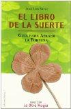 Portada de EL LIBRO DE LA SUERTE: GUIA PARA ATRAER LA FORTUNA