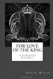 Portada de FOR LOVE OF THE KING: A BURMESE MASQUE
