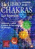 Portada de EL LIBRO COMPLETO DE LOS CHAKRAS: ARMONIA Y SALUD A TRAVES DE LOSCENTROS DE ENERGIA