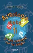 Portada de ASTROLOGIA PARA TI Y PARA COMPARTIR CON TUS AMIGOS