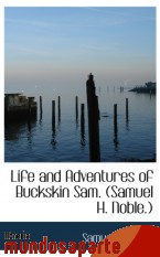 Portada de LIFE AND ADVENTURES OF BUCKSKIN SAM. (SAMUEL H. NOBLE.)