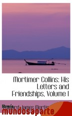 Portada de MORTIMER COLLINS: HIS LETTERS AND FRIENDSHIPS, VOLUME I