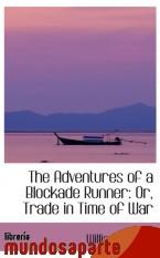 Portada de THE ADVENTURES OF A BLOCKADE RUNNER: OR, TRADE IN TIME OF WAR